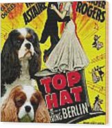Cavalier King Charles Spaniel Art - Top Hat Movie Poster Wood Print