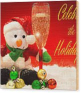 Celebrate The Holidays Wood Print