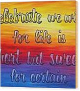 Celebrate We Will- Dmb Art Wood Print