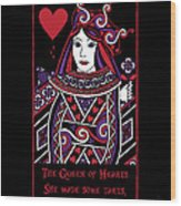 Celtic Queen Of Hearts Part I Wood Print