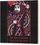 Celtic Queen Of Hearts Part IIi The King Of Hearts Wood Print