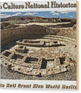 Chaco Culture National Historic Park Poster Wood Print