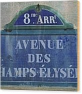 Champs-elysees Sign Wood Print
