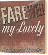 Chandler: Farewell, 1940 Wood Print
