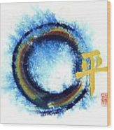 Chaos Without - Peace Within - Zen Enso Wood Print