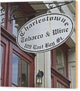 Charleston Tobacco And Wine Sign Wood Print