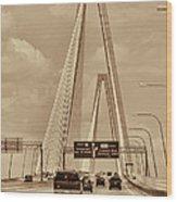 Charleston's Magnificent Cable Bridge In Sepia Wood Print