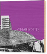 Charlotte Nascar Hall Of Fame - Plum North Carolina Wood Print