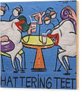 Chattering Teeth Dental Art By Anthony Falbo Wood Print