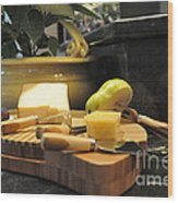 Cheeses And Fruit Wood Print