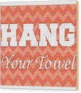 Chevron Hang Your Towel Wood Print