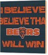 Chicago Bears I Believe Wood Print