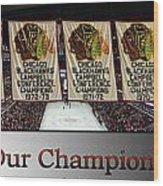 Chicago Blackhawks Our Champions Sb Wood Print