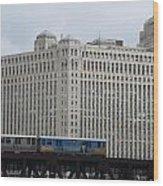 Chicago Merchandise Mart And Cta El Train Wood Print