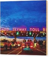 Chicago Skyway Toll Bridge Wood Print
