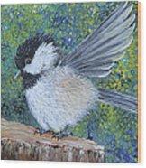 Chickadee Landing Wood Print