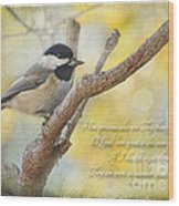 Chickadee With His Prize And Verse Wood Print
