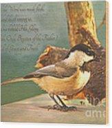 Chickadee With Verse Wood Print