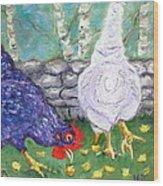 Chicken Neighbors Wood Print
