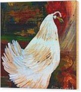 Chicken--yard Bird Impression Wood Print