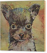 Chihuahua Wood Print by Michael Creese