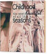 Childhood Wood Print