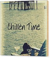Chillen Time 1 Wood Print