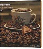 Chocolate Coffee Wood Print