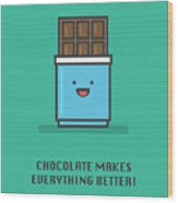Chocolate Makes Everything Better Line Wood Print
