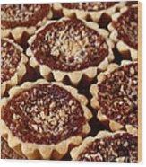 Chocolate Pecan Tarteletts Wood Print