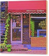 Chocolate Shop La Maison  Cakao Chocolaterie Boulangerie Patisserie Rue Fabre Montreal  Cafe Scene  Wood Print
