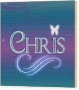 Chris Name Art Wood Print