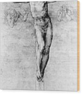 Christ On The Cross Wood Print by Michelangelo Buonarroti