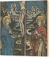 Christ On The Cross With Mary And Saint John Wood Print by German School