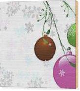 Christmas Bulbs Wood Print
