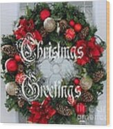 Christmas Greetings Door Wreath Wood Print