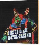 Circus Circus Sign Vegas Wood Print