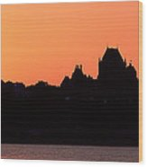 City At Sunset, Chateau Frontenac Wood Print