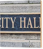 City Hall Municipal Sign In Chicago Wood Print by Paul Velgos
