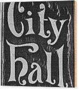 City Hall Sign Wood Print