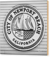 City Of Newport Beach Sign Black And White Picture Wood Print