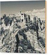 Civita Di Bagnoregio Tuscany On Plateau Of Friable Volcanic Tuff Wood Print