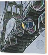 Cleaning The Bridge With Bubbles Wood Print