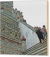 Climbing Many Steps At Temple Of The Dawn-wat Arun In Bangkok-th Wood Print