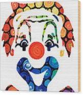 Clownin Around - Funny Circus Clown Art Wood Print by Sharon Cummings
