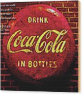 Coca Cola Dylan Quote Wood Print
