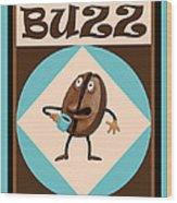 Coffee Buzz Wood Print