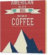 Coffee Print Art Poster American Proverb Quotes Poster Wood Print