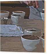 Coffee Tasting Wood Print