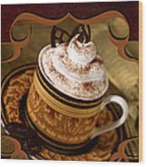 Coffee With Whipped Topping And Chocolates Wood Print